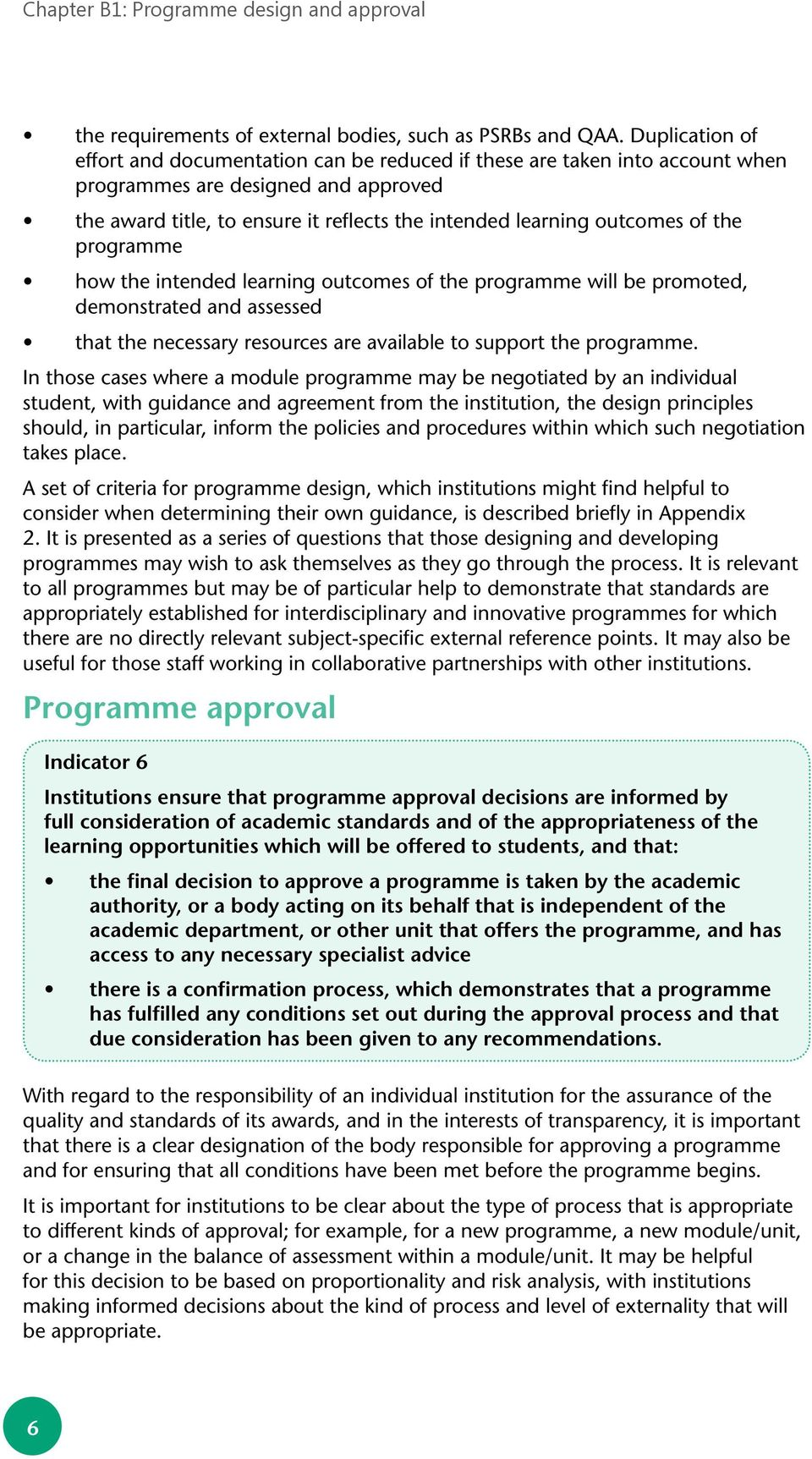 of the programme how the intended learning outcomes of the programme will be promoted, demonstrated and assessed that the necessary resources are available to support the programme.