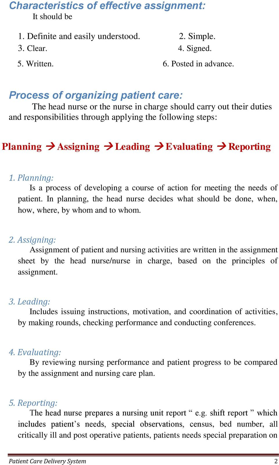 Evaluating Reporting 1. Planning: Is a process of developing a course of action for meeting the needs of patient.