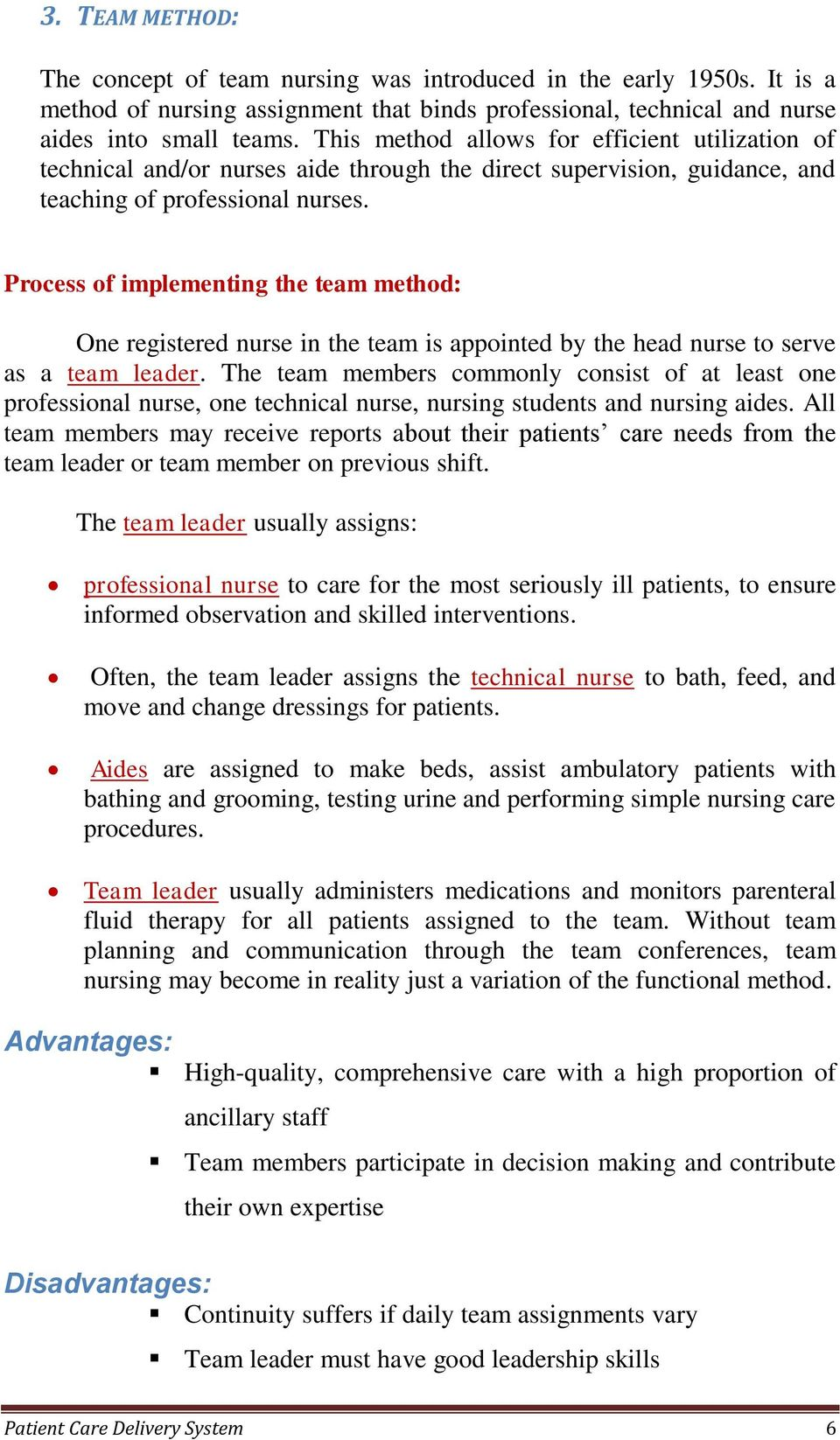 Process of implementing the team method: One registered nurse in the team is appointed by the head nurse to serve as a team leader.