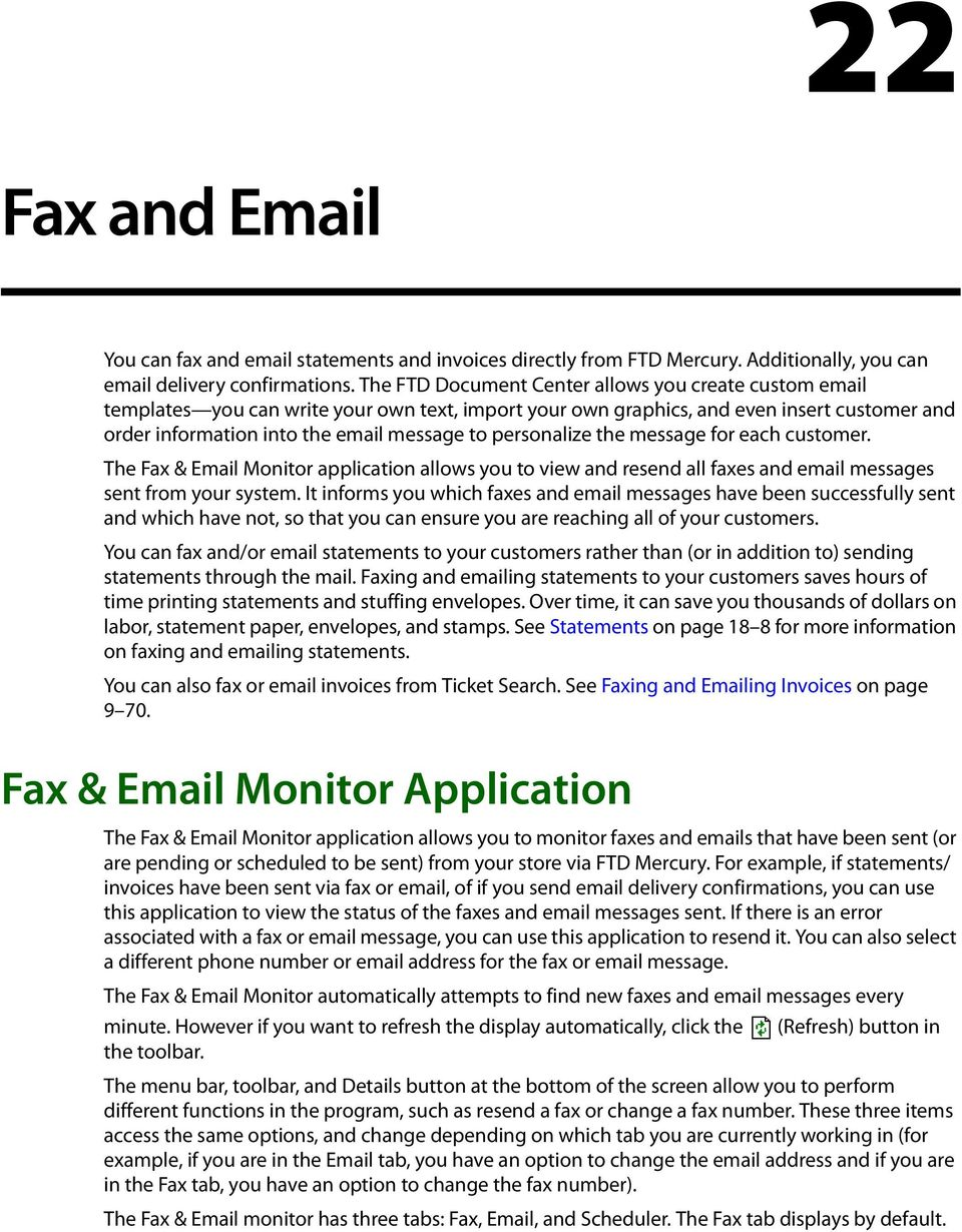 personalize the message for each customer. The Fax & Email Monitor application allows you to view and resend all faxes and email messages sent from your system.