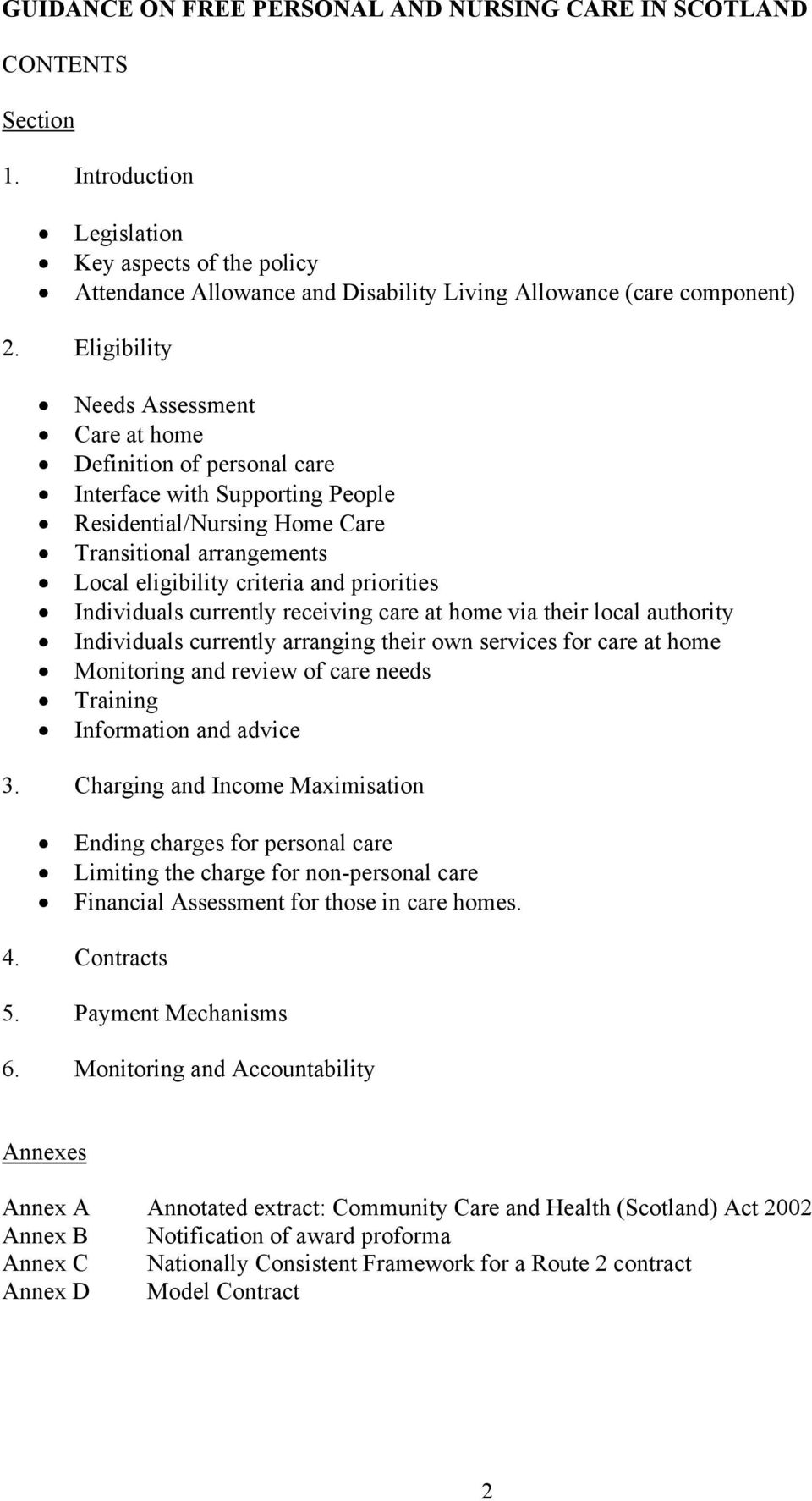 priorities Individuals currently receiving care at home via their local authority Individuals currently arranging their own services for care at home Monitoring and review of care needs Training