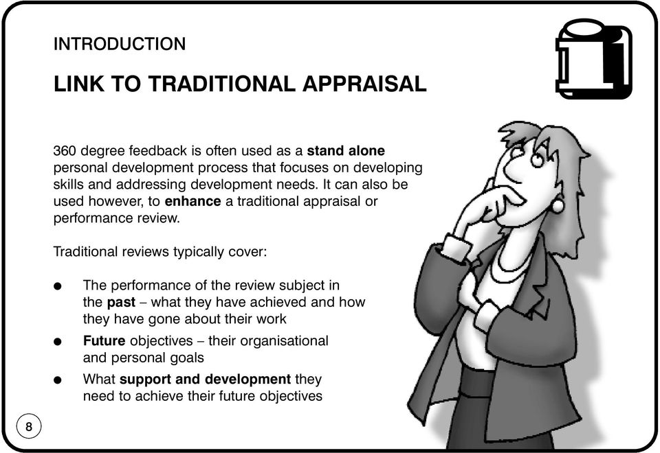 Traditional reviews typically cover: The performance of the review subject in the past what they have achieved and how they have gone