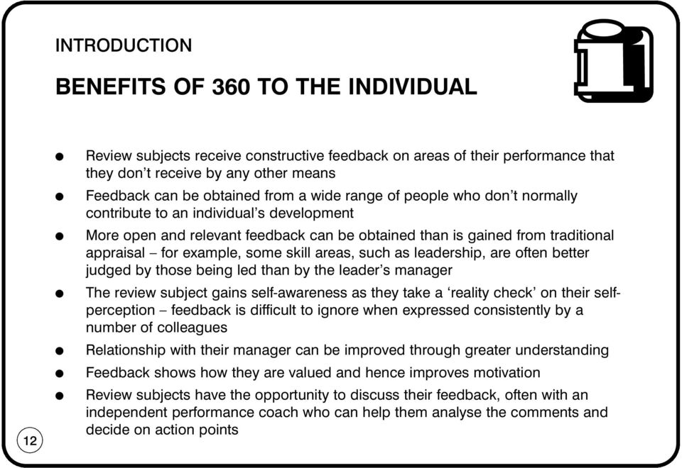 leadership, are often better judged by those being led than by the leader s manager The review subject gains self-awareness as they take a reality check on their selfperception feedback is difficult