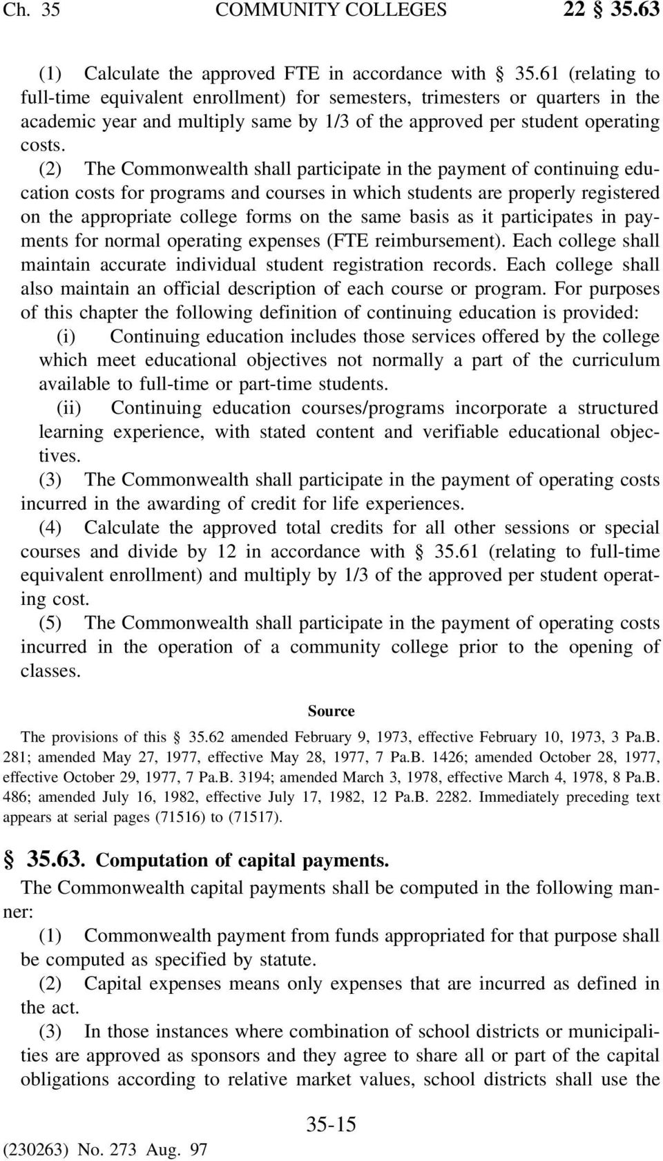 (2) The Commonwealth shall participate in the payment of continuing education costs for programs and courses in which students are properly registered on the appropriate college forms on the same