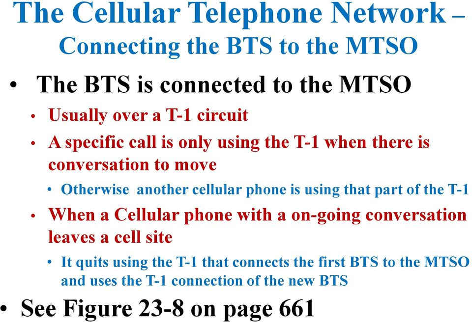 part of the T-1 When a Cellular phone with a on-going conversation leaves a cell site It quits using the