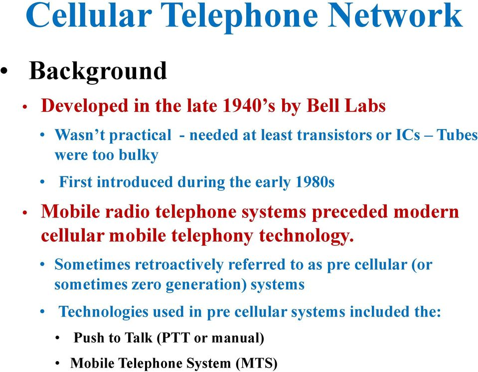 modern cellular mobile telephony technology.