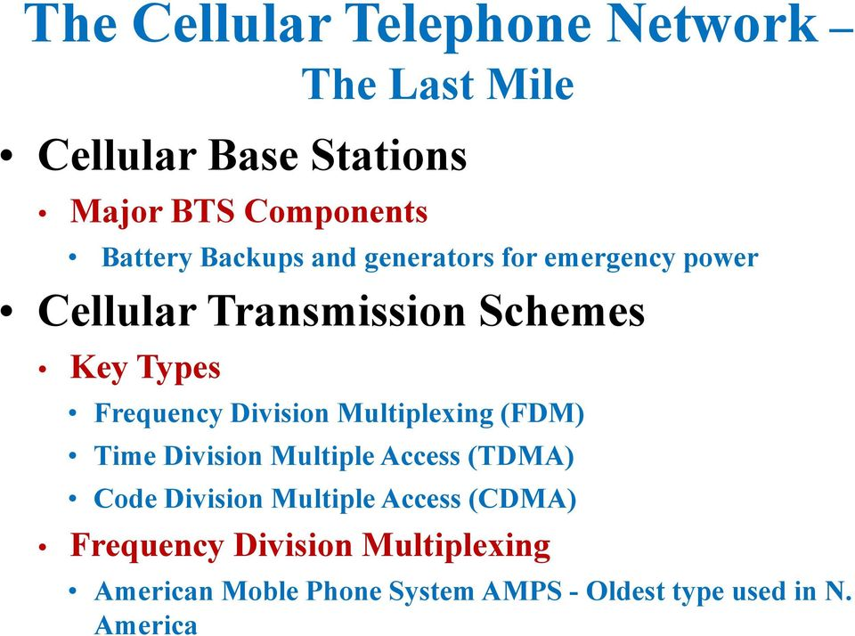 Multiplexing (FDM) Time Division Multiple Access (TDMA) Code Division Multiple Access