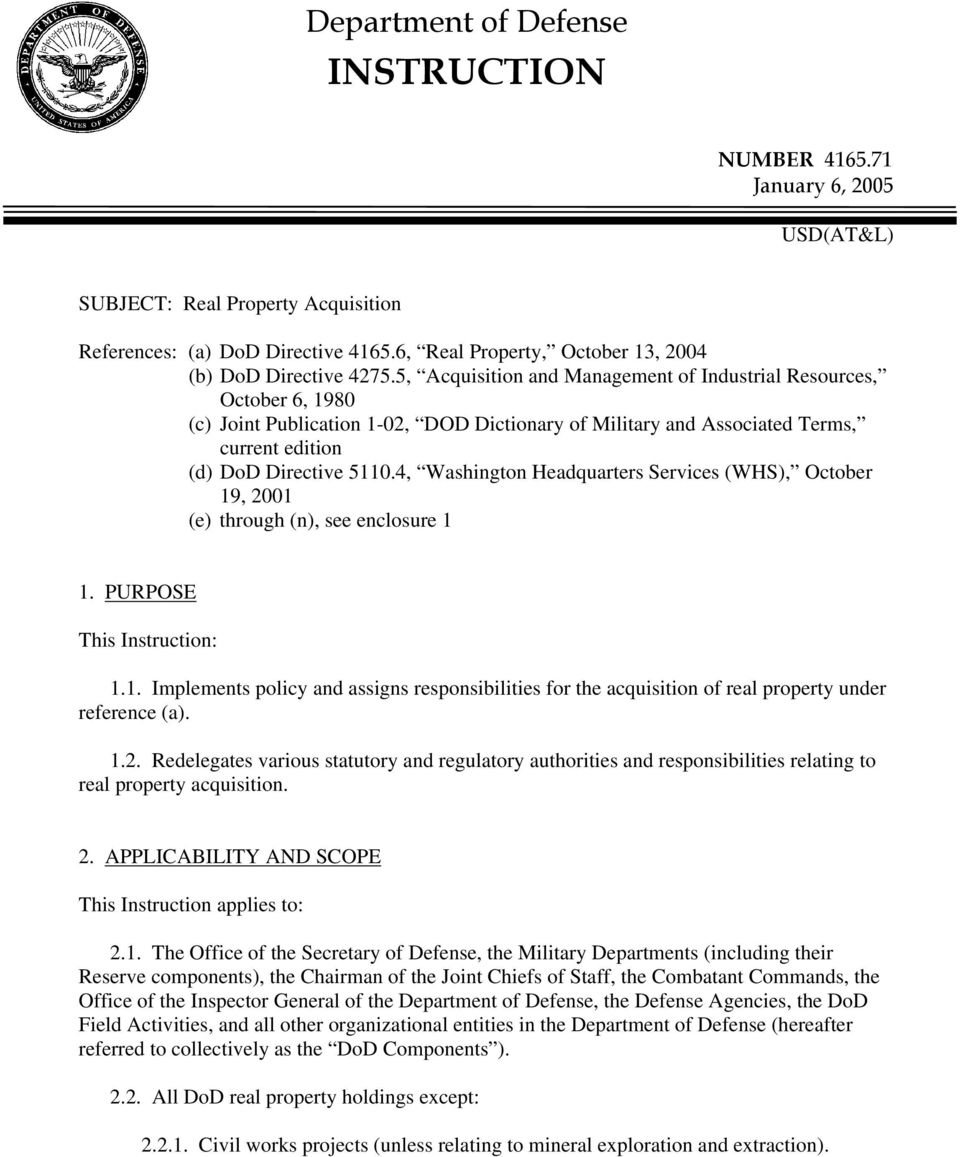 5, Acquisition and Management of Industrial Resources, October 6, 1980 (c) Joint Publication 1-02, DOD Dictionary of Military and Associated Terms, current edition (d) DoD Directive 5110.