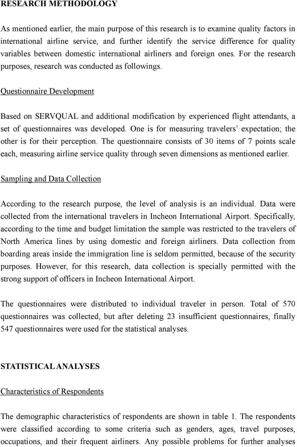 Questionnaire Development Based on SERVQUAL and additional modification by experienced flight attendants, a set of questionnaires was developed.