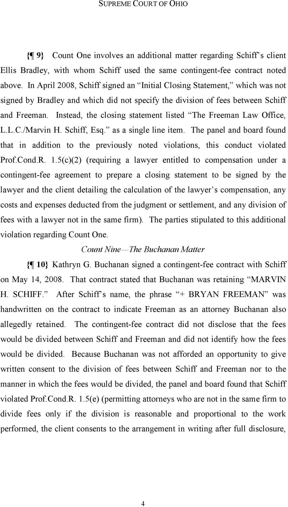 Instead, the closing statement listed The Freeman Law Office, L.L.C./Marvin H. Schiff, Esq. as a single line item.