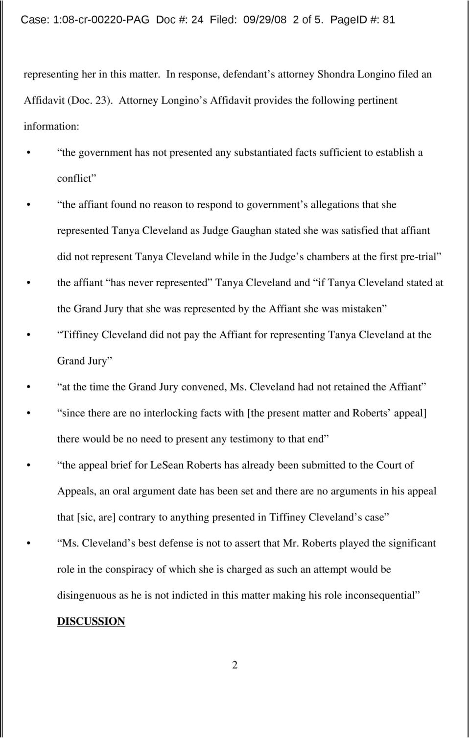 respond to government s allegations that she represented Tanya Cleveland as Judge Gaughan stated she was satisfied that affiant did not represent Tanya Cleveland while in the Judge s chambers at the