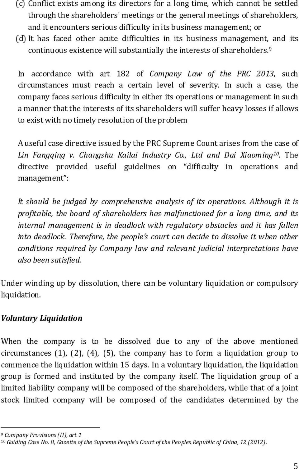 9 In accordance with art 182 of Company Law of the PRC 2013, such circumstances must reach a certain level of severity.