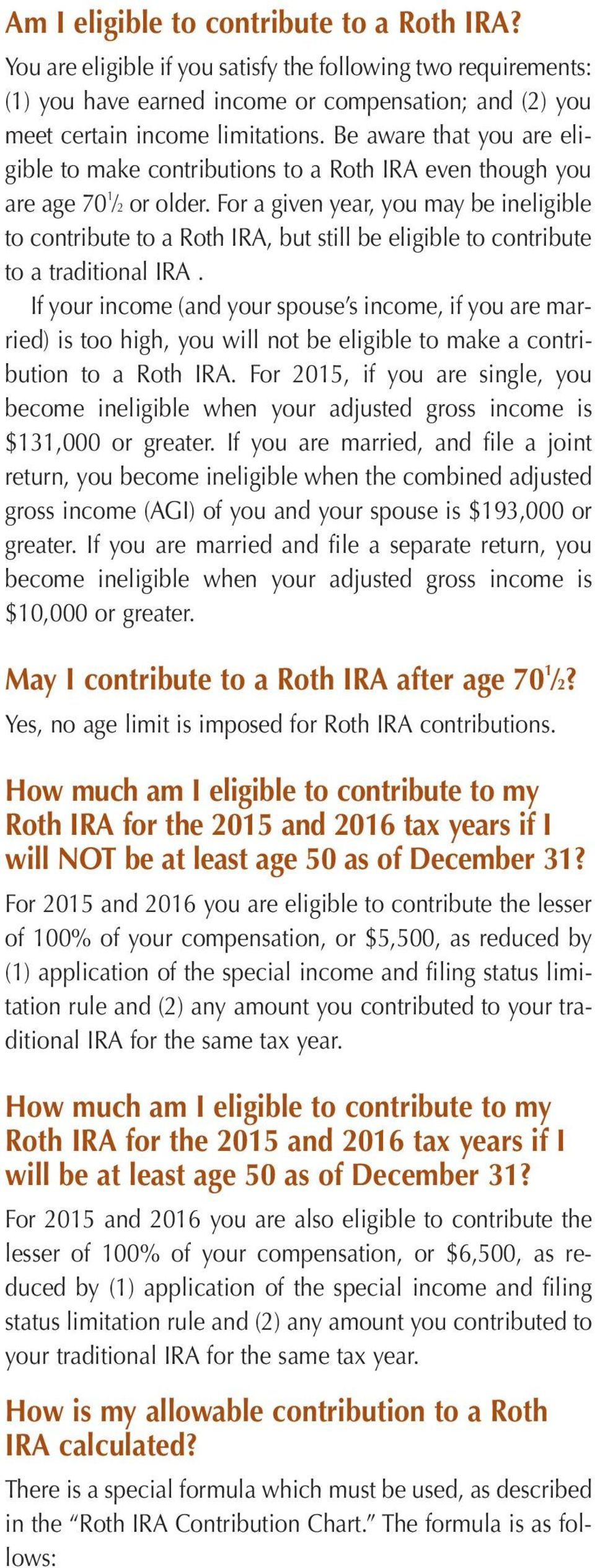 For a given year, you may be ineligible to contribute to a Roth IRA, but still be eligible to contribute to a traditional IRA.