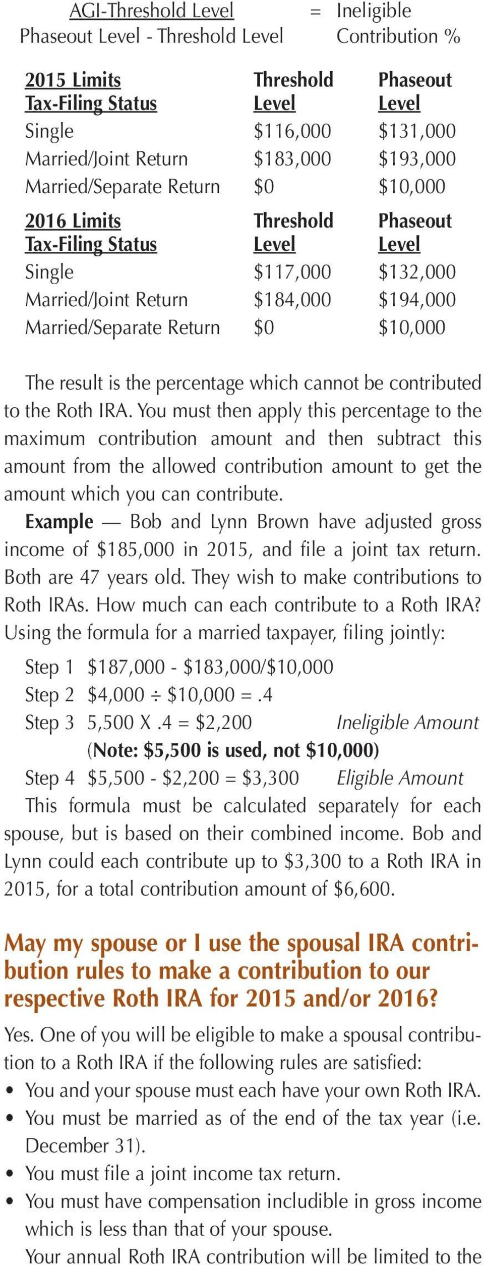 $10,000 The result is the percentage which cannot be contributed to the Roth IRA.