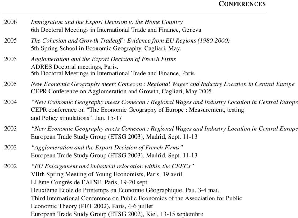 5th Doctoral Meetings in International Trade and Finance, Paris 2005 New Economic Geography meets Comecon : Regional Wages and Industry Location in Central Europe CEPR Conference on Agglomeration and