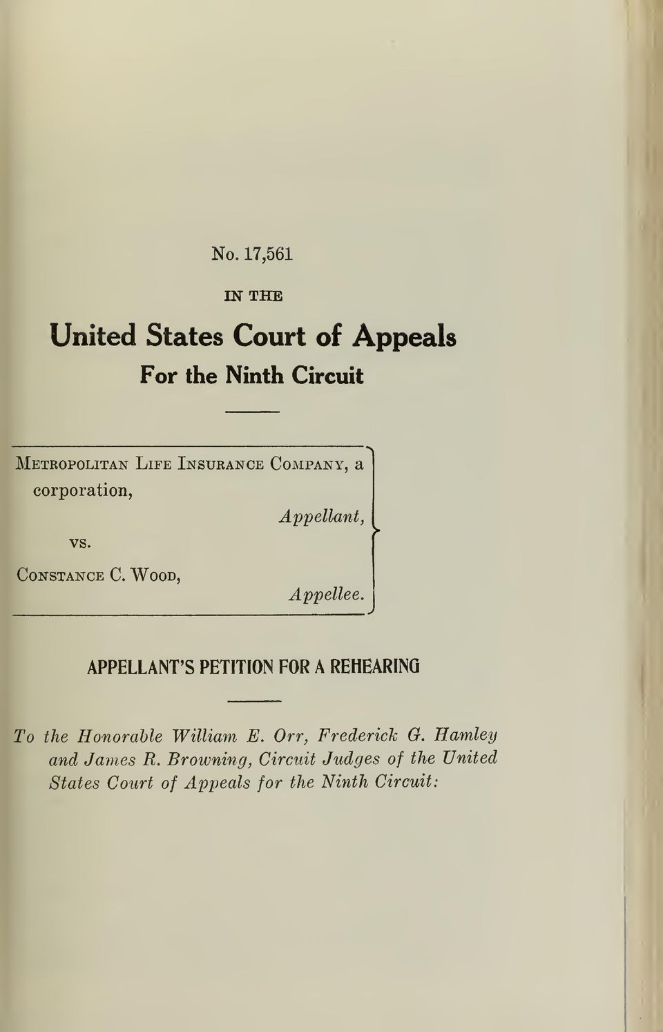 w APPELLANT'S PETITION FOR A REHEARING To the Honorable William E. Orr, Frederick G.