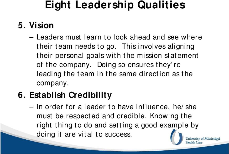 Doing so ensures they re leading the team in the same direction as the company. 6.