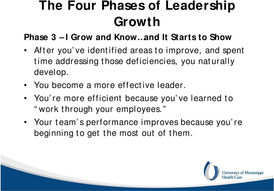 You become a more effective leader.