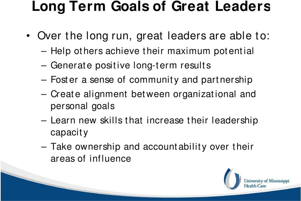 and partnership Create alignment between organizational and personal goals Learn new skills