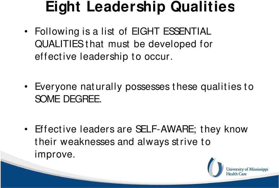 Everyone naturally possesses these qualities to SOME DEGREE.
