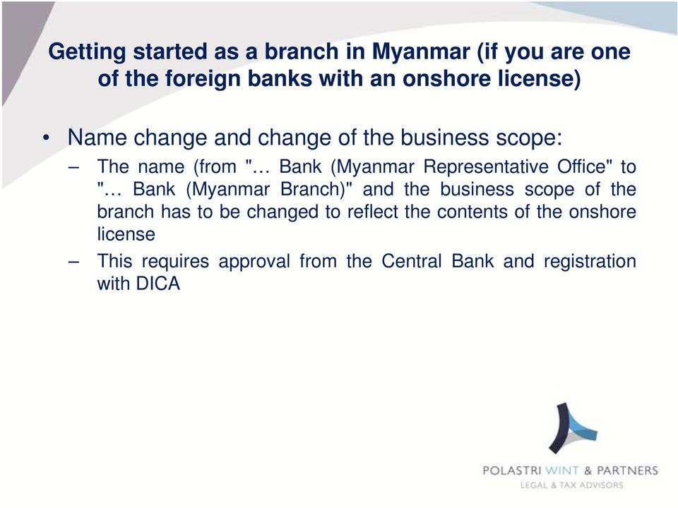 "Office"" to "" Bank (Myanmar Branch)"" and the business scope of the branch has to be changed to"