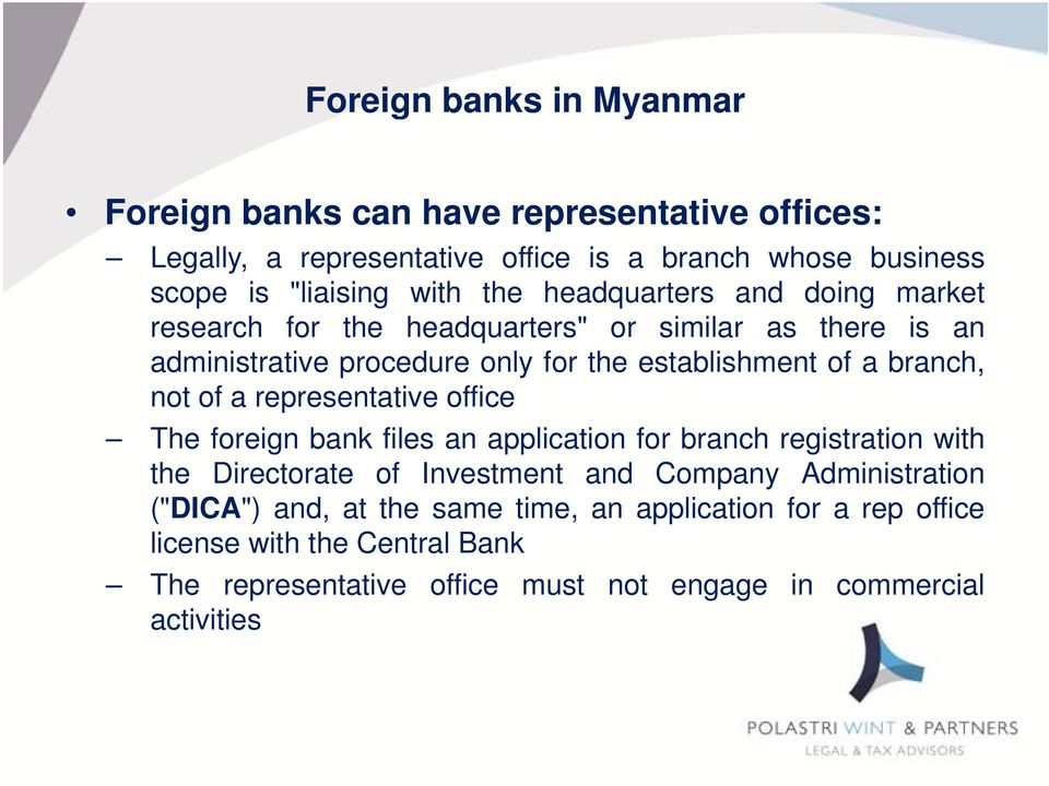 not of a representative office The foreign bank files an application for branch registration with the Directorate of Investment and Company Administration