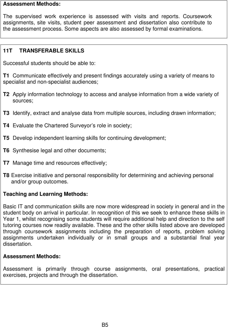 11T TRANSFERABLE SKILLS Successful students should be able to: T1 Communicate effectively and present findings accurately using a variety of means to specialist and non-specialist audiences; T2 Apply