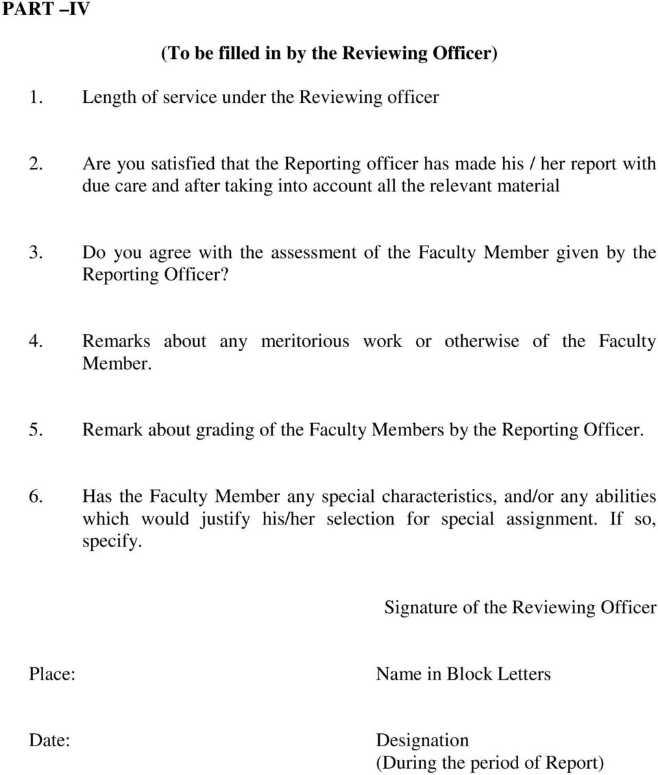 Do you agree with the assessment of the Faculty Member given by the Reporting Officer? 4. Remarks about any meritorious work or otherwise of the Faculty Member. 5.