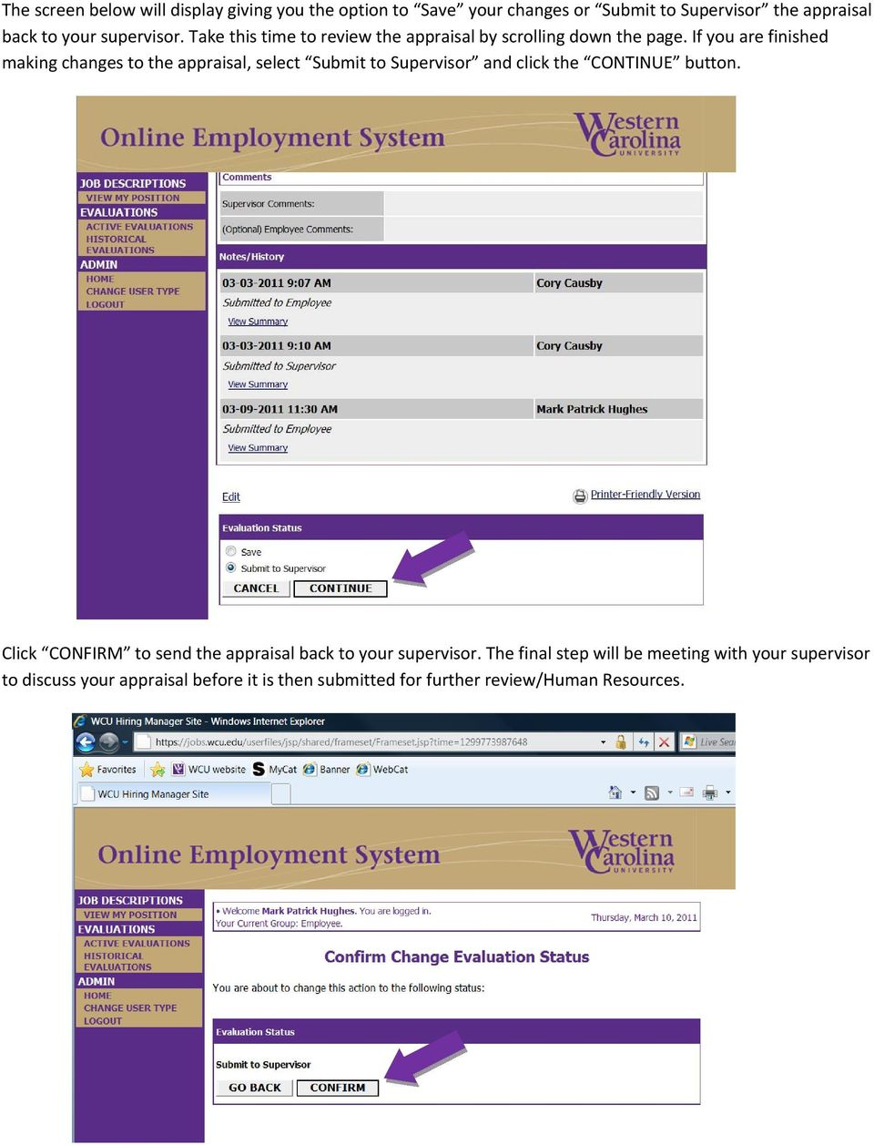 If you are finished making changes to the appraisal, select Submit to Supervisor and click the CONTINUE button.