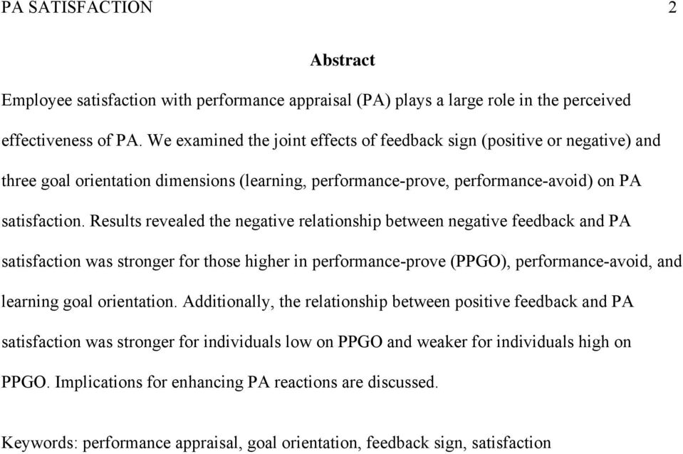 Results revealed the negative relationship between negative feedback and PA satisfaction was stronger for those higher in performance-prove (PPGO), performance-avoid, and learning goal orientation.
