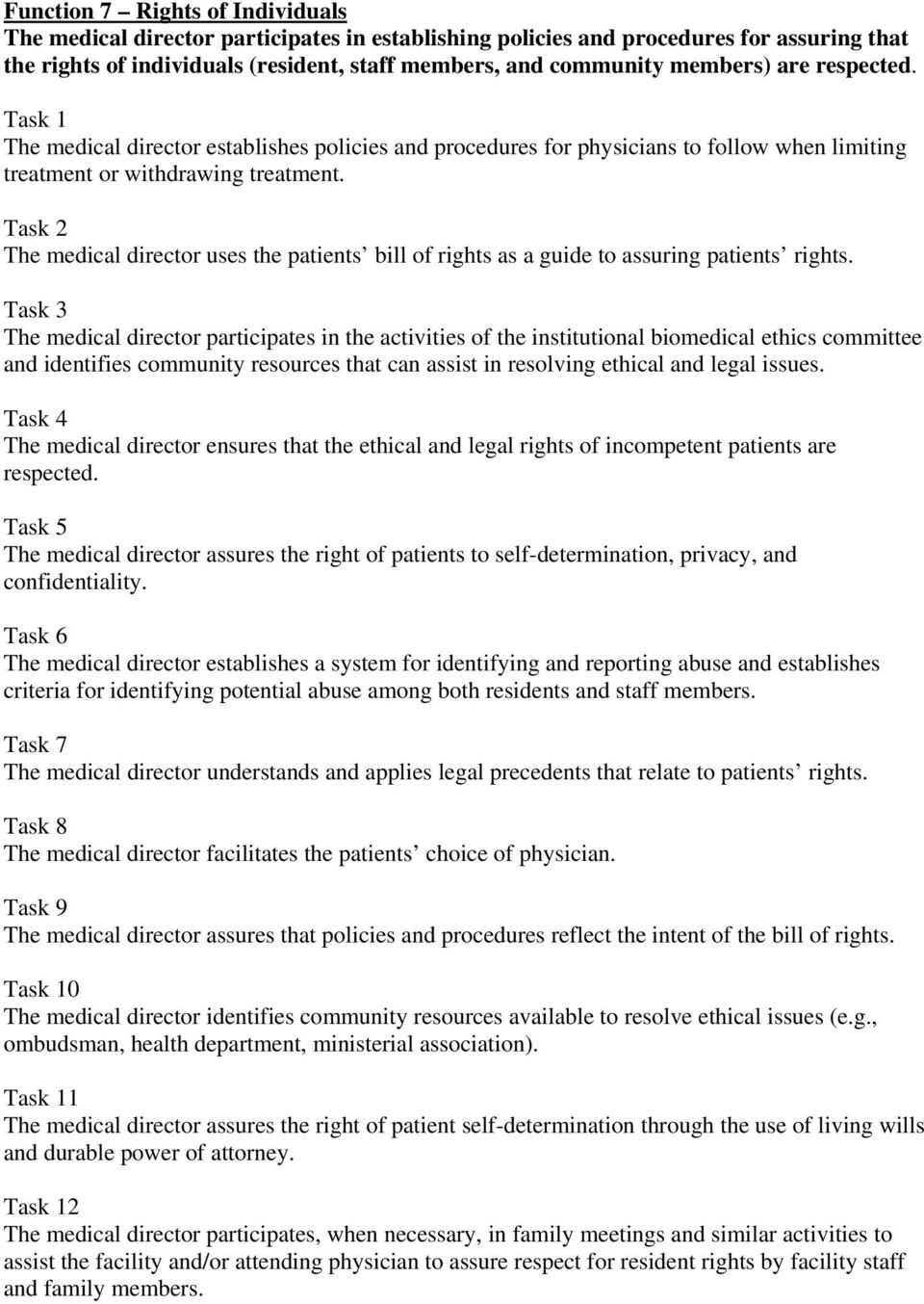 The medical director uses the patients bill of rights as a guide to assuring patients rights.