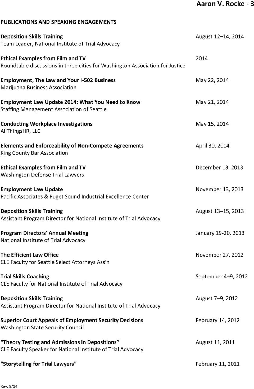 discussions in three cities for Washington Association for Justice Employment, The Law and Your I-502 Business May 22, 2014 Marijuana Business Association Employment Law Update 2014: What You Need to