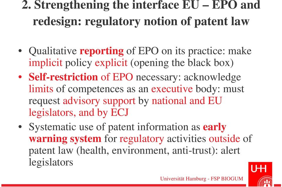 competences as an executive body: must request advisory support by national and EU legislators, and by ECJ Systematic use of