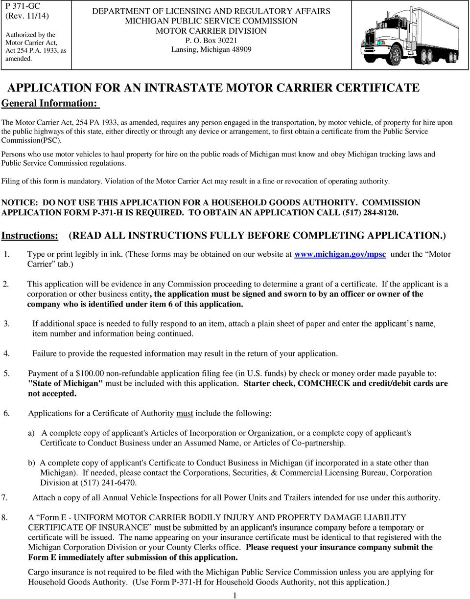 Box 30221 Lansing, Michigan 48909 APPLICATION FOR AN INTRASTATE MOTOR CARRIER CERTIFICATE General Information: The Motor Carrier Act, 254 PA 1933, as amended, requires any person engaged in the