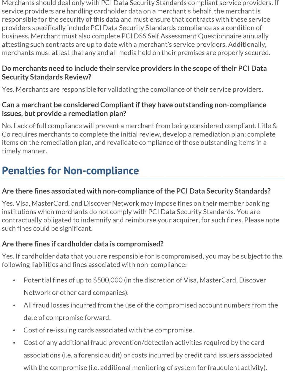 specifically include PCI Data Security Standards compliance as a condition of business.