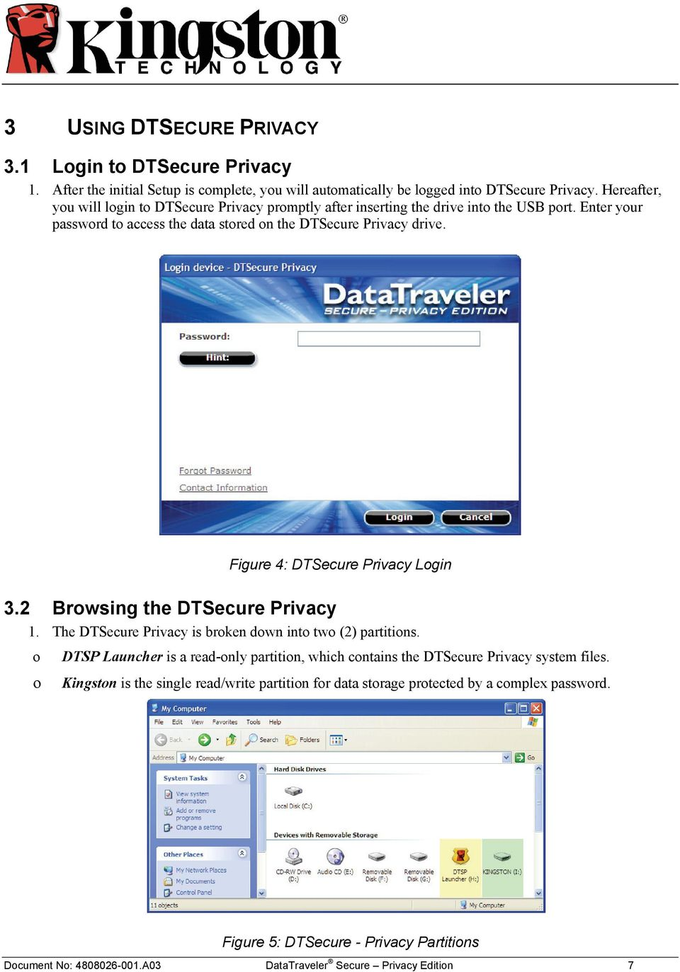 Figure 4: DTSecure Privacy Login 3.2 Browsing the DTSecure Privacy 1. The DTSecure Privacy is broken down into two (2) partitions.