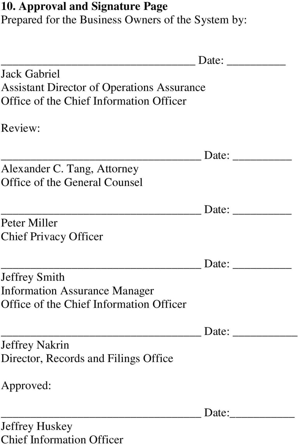 Tang, Attorney Office of the General Counsel Date: Peter Miller Chief Privacy Officer Date: Jeffrey Smith Information
