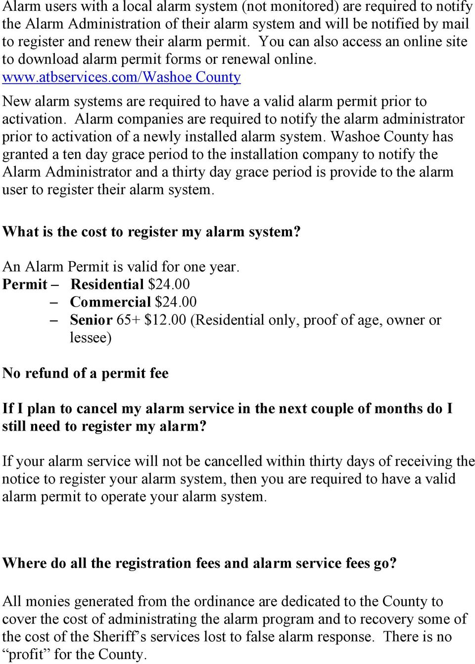 Alarm companies are required to notify the alarm administrator prior to activation of a newly installed alarm system.