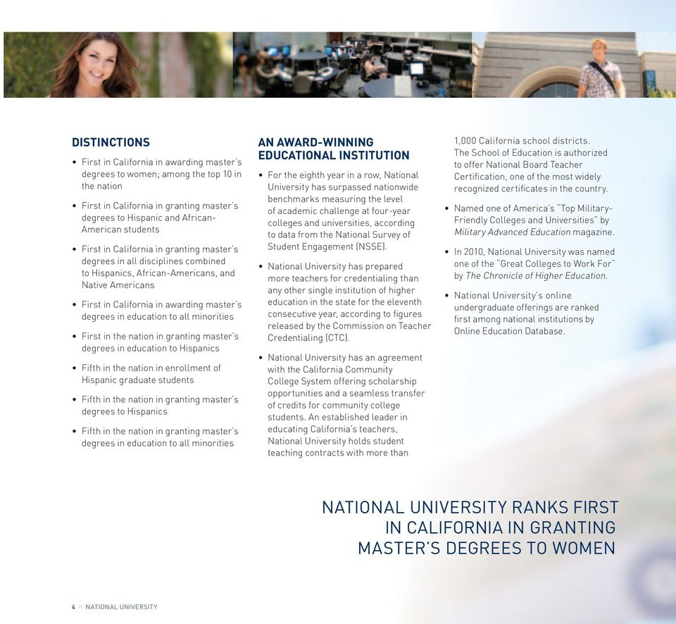minorities first in the nation in granting master s degrees in education to hispanics fifth in the nation in enrollment of hispanic graduate students fifth in the nation in granting master s degrees