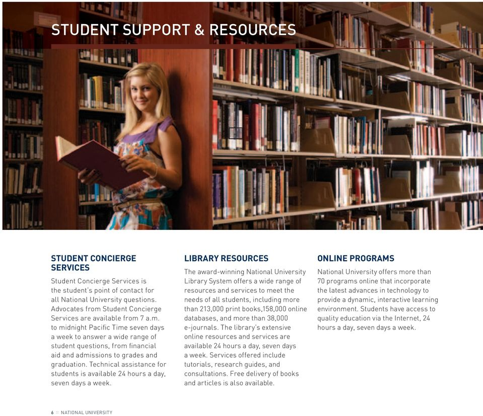 technical assistance for students is available 24 hours a day, seven days a week.