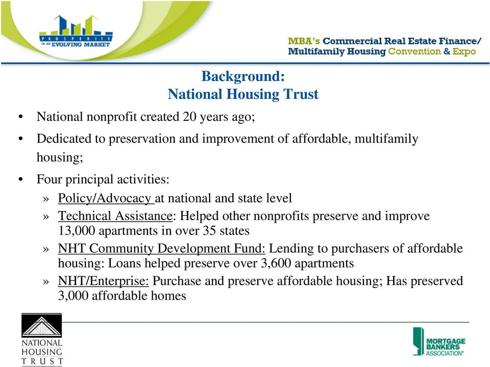 nonprofits preserve and improve 13,000 apartments in over 35 states» NHT Community Development Fund: Lending to purchasers of affordable