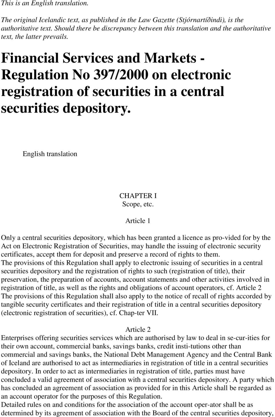 Financial Services and Markets - Regulation No 397/2000 on electronic registration of securities in a central securities depository. English translation CHAPTER I Scope, etc.