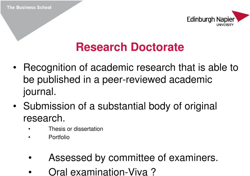 Submission of a substantial body of original research.