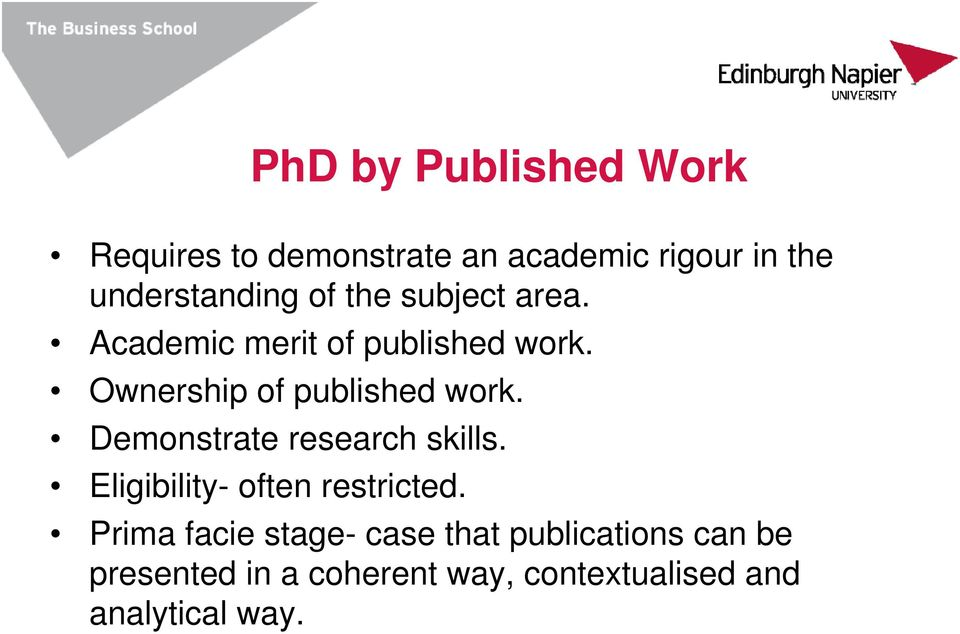 Demonstrate research skills. Eligibility- often restricted.