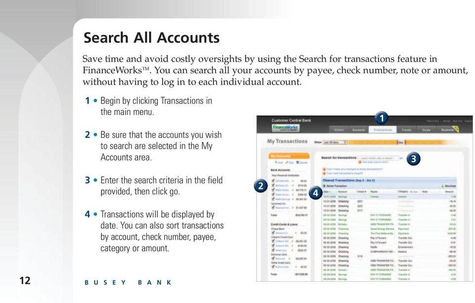 Begin by clicking Transactions in the main menu. Be sure that the accounts you wish to search are selected in the My Accounts area.
