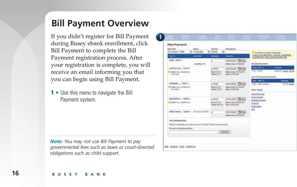 After your registration is complete, you will receive an email informing you that you can begin using Bill Payment.