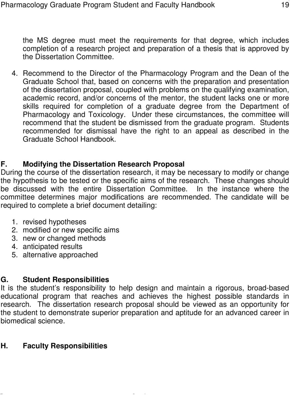 Recommend to the Director of the Pharmacology Program and the Dean of the Graduate School that, based on concerns with the preparation and presentation of the dissertation proposal, coupled with