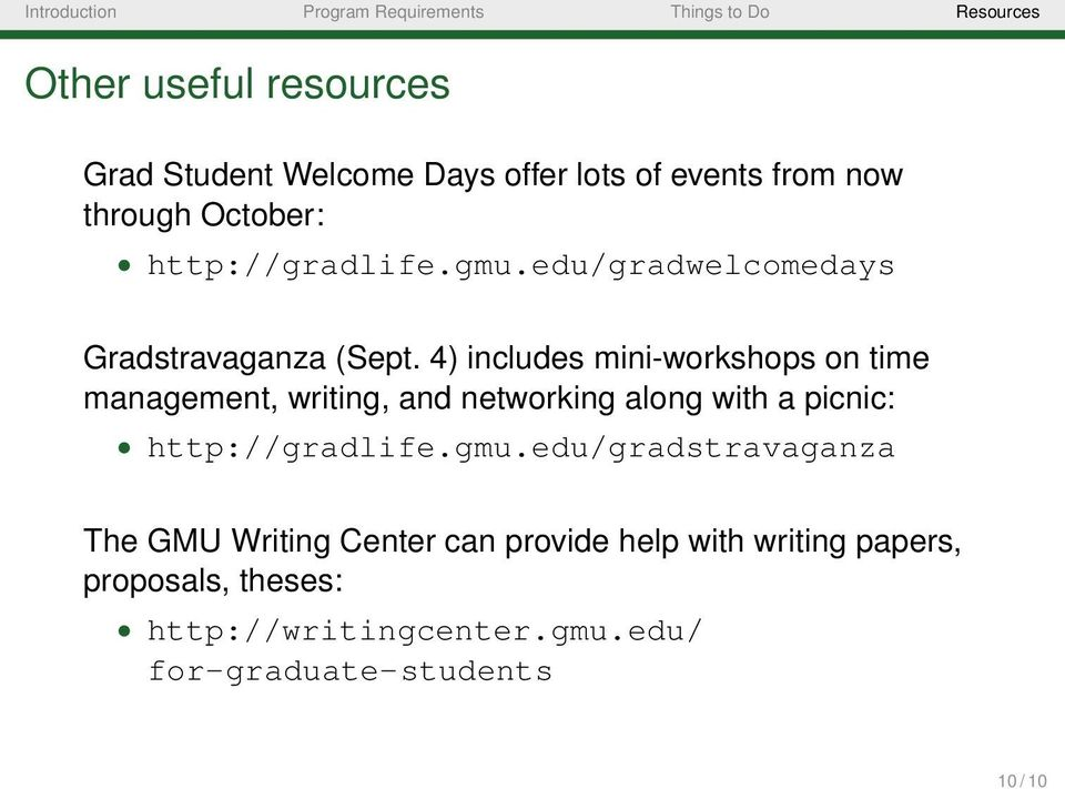4) includes mini-workshops on time management, writing, and networking along with a picnic: http://gradlife.