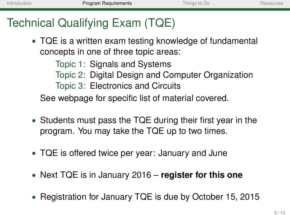 of material covered. Students must pass the TQE during their first year in the program. You may take the TQE up to two times.