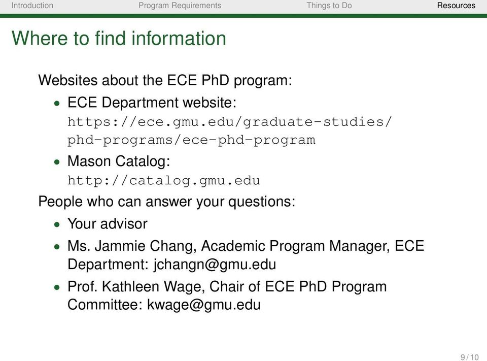gmu.edu People who can answer your questions: Your advisor Ms.